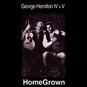 Play & Download Home Grown by George Hamilton IV | Napster