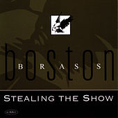 Stealing the Show by Boston Brass