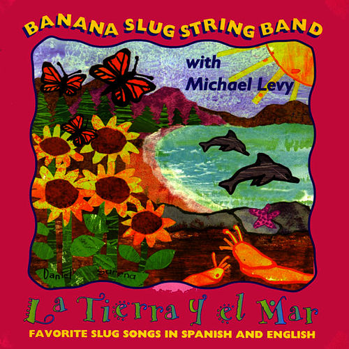 Play & Download La Tierra Y El Mar by Banana Slug String Band | Napster