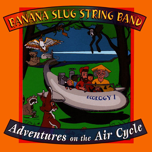 Play & Download Adventures On The Air Cycle by Banana Slug String Band | Napster