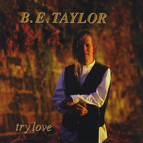 Play & Download Try Love by B.E. Taylor | Napster