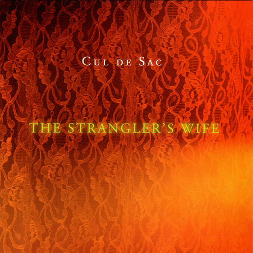 Play & Download The Strangler's Wife by Cul de Sac | Napster