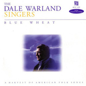 Play & Download Blue Wheat by Dale Warland Singers | Napster
