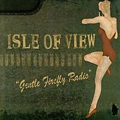 Gentle Firefly Radio by Isle Of View