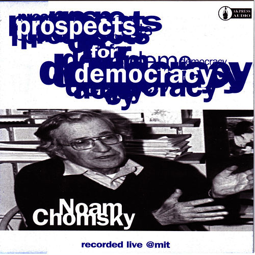 Play & Download Prospects For Democracy by Noam Chomsky | Napster