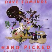 Hand Picked: Musical Fantasies by Dave Edmunds