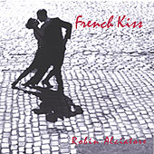 Play & Download French Kiss by Robin Alciatore | Napster