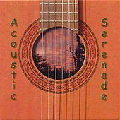 Play & Download Acoustic Serenade by Acoustic Serenade | Napster