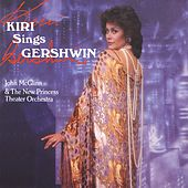 Kiri Sings Gershwin by Dame Kiri Te Kanawa