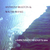 4 Improvisations (Duets) 2004 by Anthony Braxton