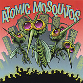 Atomic Mosquitos by Atomic Mosquitos