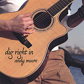 Play & Download Dig Right In by Andy Moore | Napster