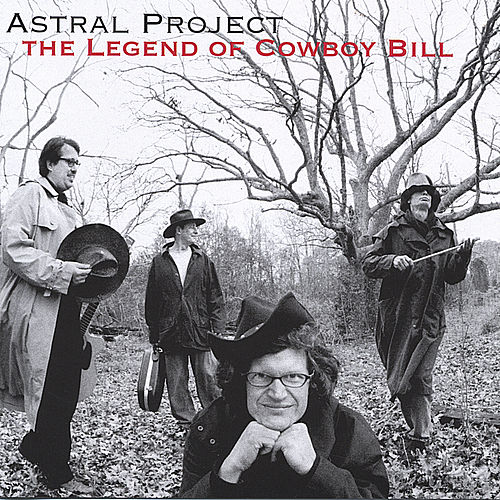 The Legend of Cowboy Bill by Astral Project