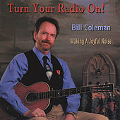 Play & Download Turn Your Radio On! by Bill Coleman | Napster