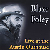 Live at the Austin Outhouse by Blaze Foley