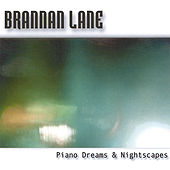 Play & Download Piano Dreams & Nightscapes by Brannan Lane | Napster