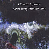 Play & Download Climatic Infusion by Brannan Lane & Robert Carty | Napster