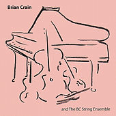 Play & Download Brian Crain and the BC String Ensemble by Brian Crain | Napster