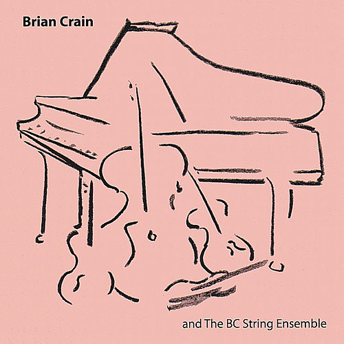 Brian Crain and the BC String Ensemble by Brian Crain