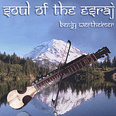 Play & Download Soul of the Esraj by Benjy Wertheimer | Napster