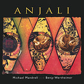 Anjali by Michael Mandrell and Benjy Wertheimer