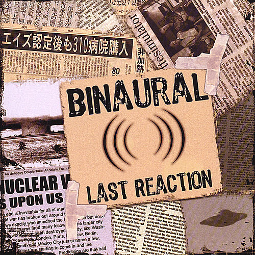 Last Reaction by Binaural