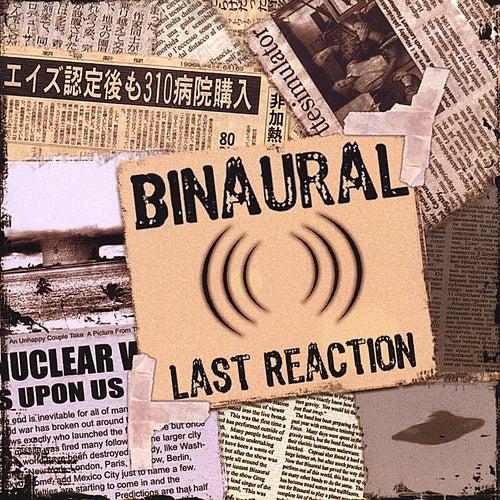 Last Reaction by Binaural