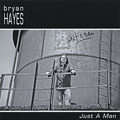 Play & Download Just a Man by Bryan Hayes | Napster