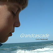 Play & Download Grandcascade by Curtis MacDonald | Napster