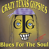 Play & Download Blues For The Soul by Crazy Texas Gypsies | Napster
