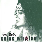 Play & Download Gee Baby by Coles Whalen | Napster