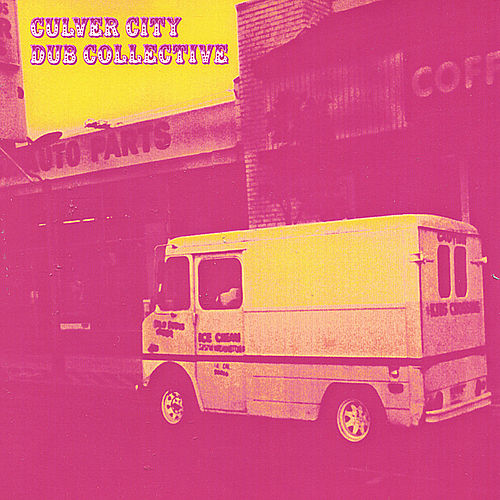 Play & Download Culver City Dub Collective by Culver City Dub Collective | Napster
