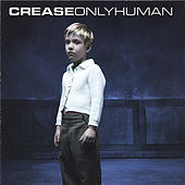 Play & Download Only Human by Crease | Napster