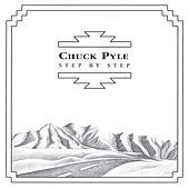Play & Download Step By Step by Chuck Pyle | Napster