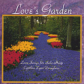Play & Download Love's Garden by Cynthia Lynn Douglass | Napster