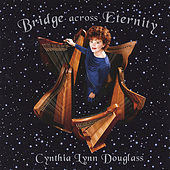 Play & Download Bridge Across Eternity by Cynthia Lynn Douglass | Napster