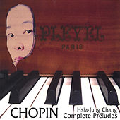 Play & Download Chopin Complete Préludes by Hsia-Jung Chang | Napster