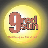 Basking in the Shade by 9 Red Sun