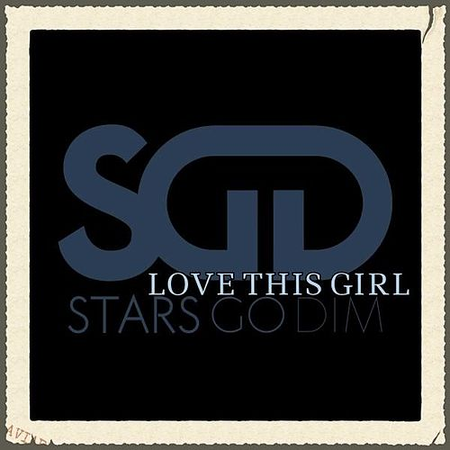 Play & Download Love This Girl by Stars Go Dim | Napster