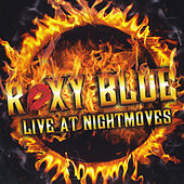 Play & Download Live At Nightmoves by Roxy Blue | Napster