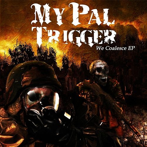 Play & Download We Coalesce by My Pal Trigger | Napster