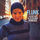 All Day and All Night Remixes by Flunk