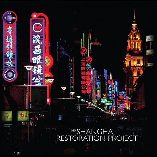 The Shanghai Restoration Project by The Shanghai Restoration Project