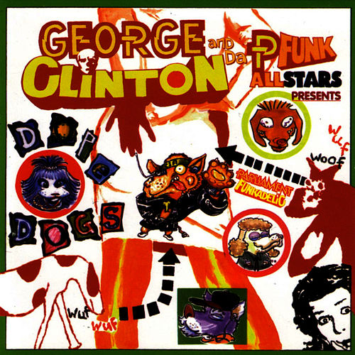 Play & Download Dope Dogs by George Clinton | Napster