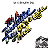 Play & Download It's A Beautiful Day At Carnegie Hall by It's A Beautiful Day | Napster