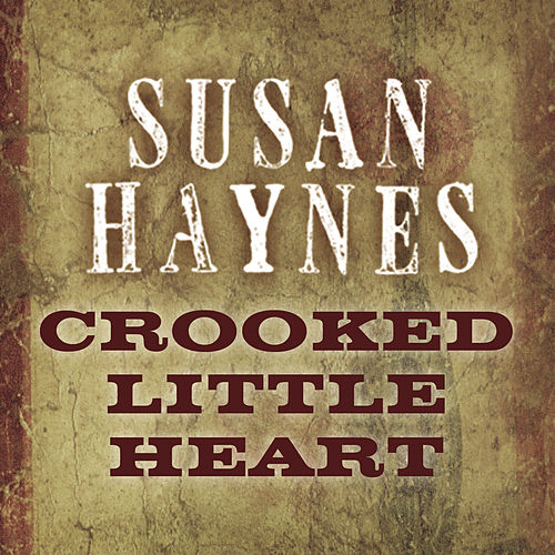 Play & Download Crooked Little Heart by Susan Haynes | Napster