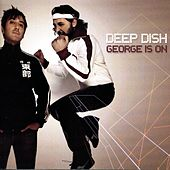 Play & Download George Is On by Deep Dish | Napster