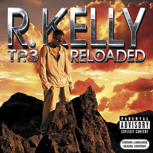 Play & Download Tp.3 Reloaded by R. Kelly | Napster