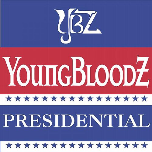 Play & Download Presidential by Youngbloodz | Napster