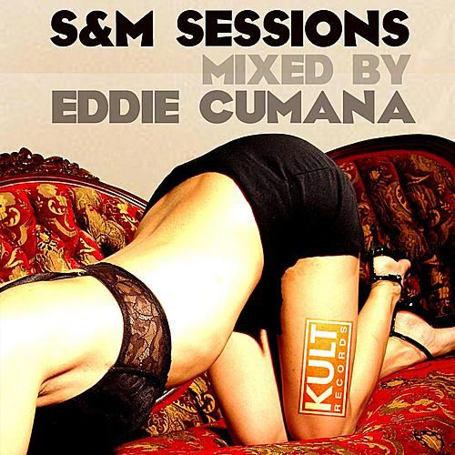 Play & Download Cruise Control (S&M Sessions) Mixed By Eddie Cumana by Eddie Cumana | Napster